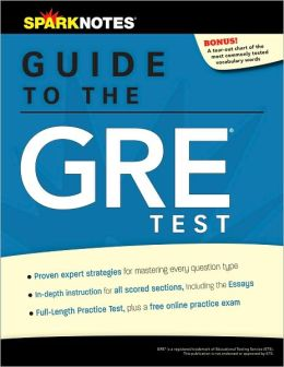 SparkNotes Guide to the GRE Test (SparkNotes Test Prep)