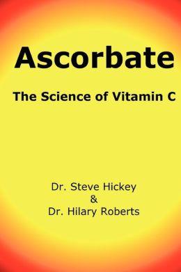 Ascorbate: The Science of Vitamin C