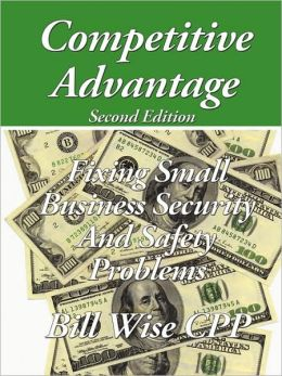 Competitive Advantage - Fixing Small Business Security and Safety Problems