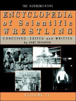 The Authoritative Encyclopedia of Scientific Wrestling, Volume II