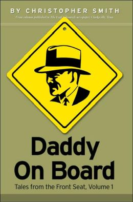 Daddy on Board: Tales from the Front Seat, Volume 1