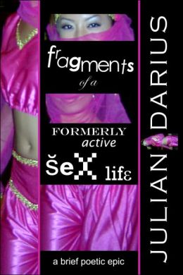 Fragments of a Formerly Active Sex Life