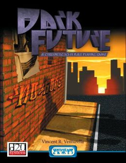 Dark Future: A Cybernetic Sci-Fi Role Playing Game