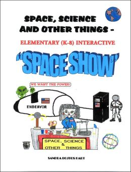 Space, Science & Other Things - Elementary (K-8) Interactive Space Show