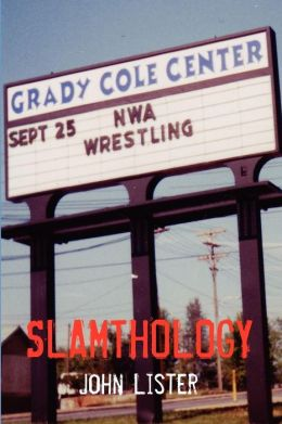 Slamthology: Collected Wrestling Writing