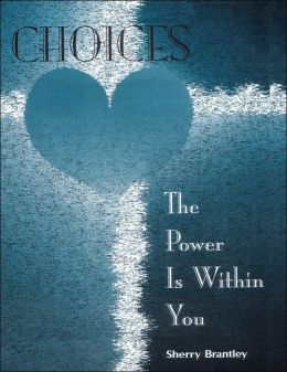 Choices The Power Is Within You