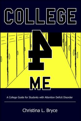 College for Me: A College Guide for Students with Attention Deficit Disorder
