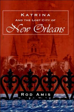 Katrina and the Lost City of New Orleans