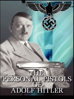 The Personal Pistols of Adolf Hitler