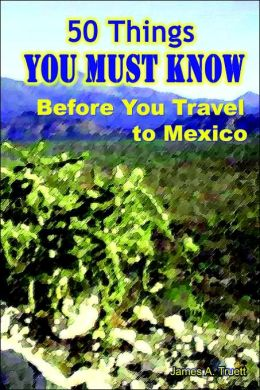 50 Things You Must Know Before You Travel to Mexico
