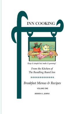 Inn Cooking: Breakfast Menus And Recipes Volume One