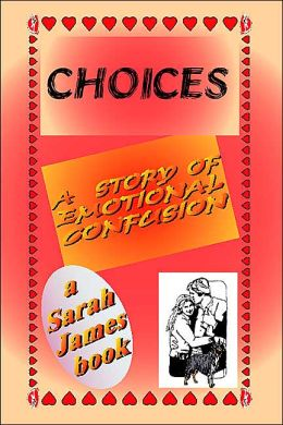 Choices: A Story of Emotional Confusion