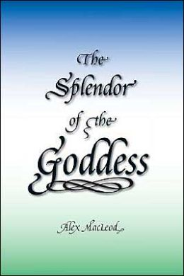 The Splendor of the Goddess