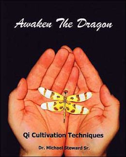 Awaken the Dragon: Qi Cultivation Techniques