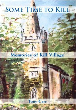 Some Time to Kill: Memories of Kill Village