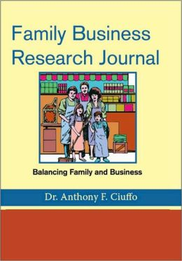 Family Business Research Journal: Balancing Family and Business