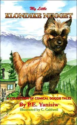 My Little Klondike Nugget: A Collection of Comical Doggie Tales