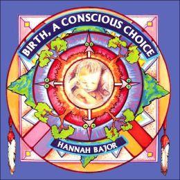 Birth, A Conscious Choice