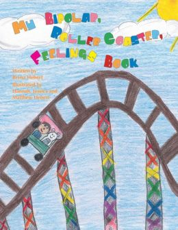 My Bipolar, Roller Coaster, Feelings Book