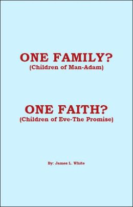 One Family? (Children of Man-Adam): One Faith? (Children of Eve-the Promise)