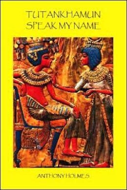Tutankhamun-Speak My Name