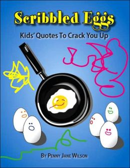 Scribbled Eggs: Kids' Quotes To Crack You Up