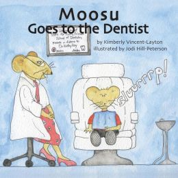Moosu Goes to the Dentist