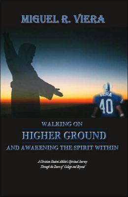 Walking on Higher Ground and Awakening the Spirit Within: A Christian Student Athlete's Spiritual Journey Through the Doors of College and Beyond