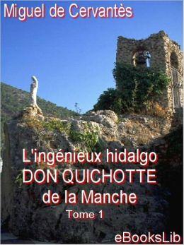 Don Quichotte de la Mancha, Tome I (Don Quixote)