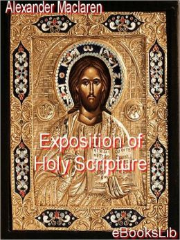 Expositions of Holy Scripture: Deuteronomy, Joshua, Judges, Ruth, and First Book of Samuel, Second Samuel, First Kings, and Second Kings Chapters I to VII