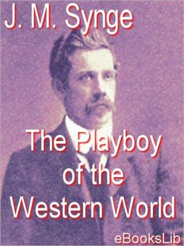 playboy of the western world John millington synge's drama the playboy of the western world had its  premiere at the abbey theatre in dublin on january 26, 1907 but the.