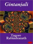 Rabindranath Tagore - Gitanjali: Offerings from the Heart