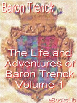 Life And Adventures Of Baron Trenck, V1