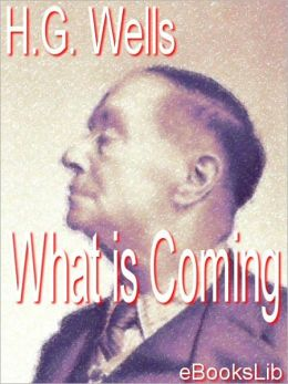 What is Coming - A Forecast of Things after the War