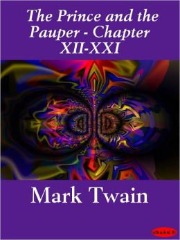 Prince and the Pauper (Illustrated) - Chapters XII-XXI