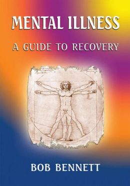 Mental Illness: A Guide to Recovery