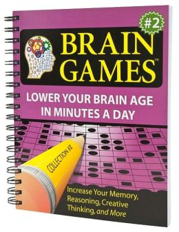 Brain Games: Lower Your Brain Age in Minutes a Day (Brain Games Series Collection #2)