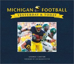 University of Michigan Football (Yesterday and Today Series)