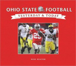 Yesterday & Today: Ohio State University Football