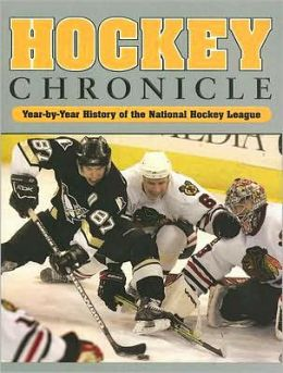 Hockey Chronicle: Year-by-Year History of the National Hockey League