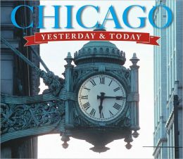 Yesterday & Today Chicago
