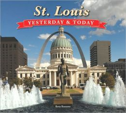 Yesterday & Today St. Louis