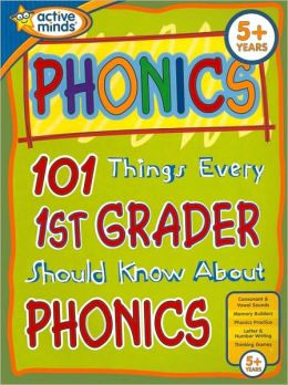 101 Things Every 1st Grader Should Know About Phonics (Active Minds Series)