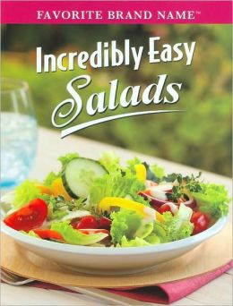 Incredibly Easy Salads (Favorite Brand Name Series)
