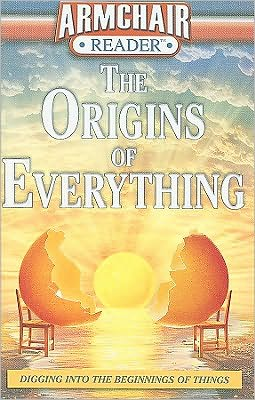 The Origins of Everything: Digging Into the Beginnings of Things