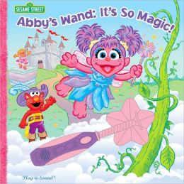 Sesame Street: Abby's Wand: It's So Magic!