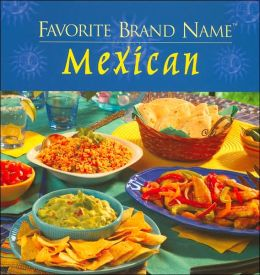 Favorite Brand Name Mexican