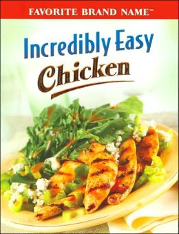 Incredibly Easy Chicken (Favorite Brand Name Series)