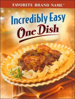 Incredibly Easy One Dish