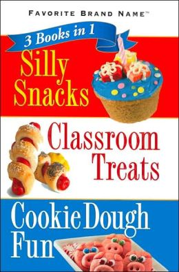 3 Cookbooks in 1: Silly Snacks; Classroom Treats; Cookie Dough Fun